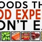 7 τροφές που οι ειδικοί τροφίμων δεν θα έτρωγαν… ποτέ!